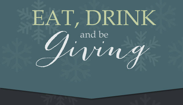 Let's Eat, Drink and Be Giving