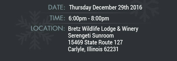 Thursday Dec. 29th - 6:00pm - 8:00pm at Bretz Wildlife Lodge & Winery